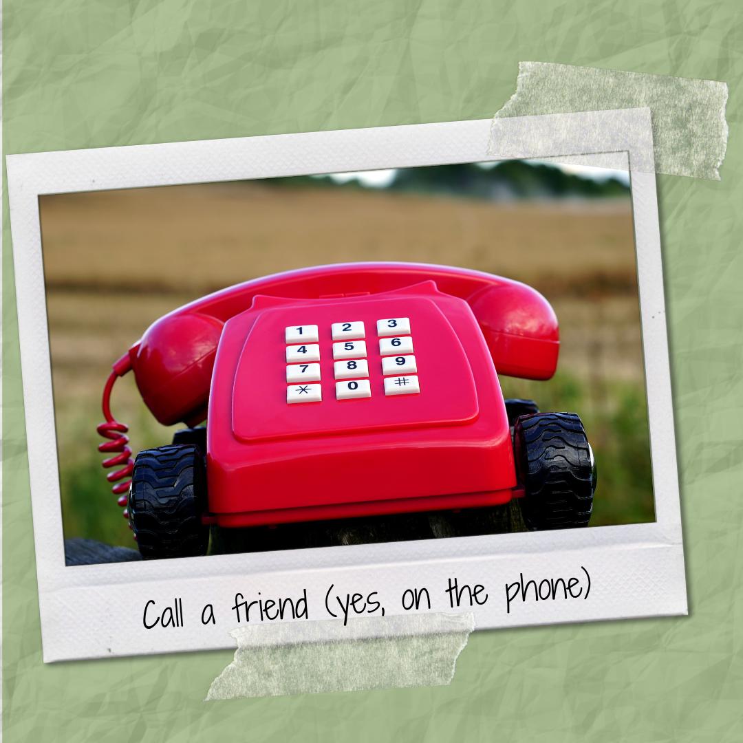 call a friend